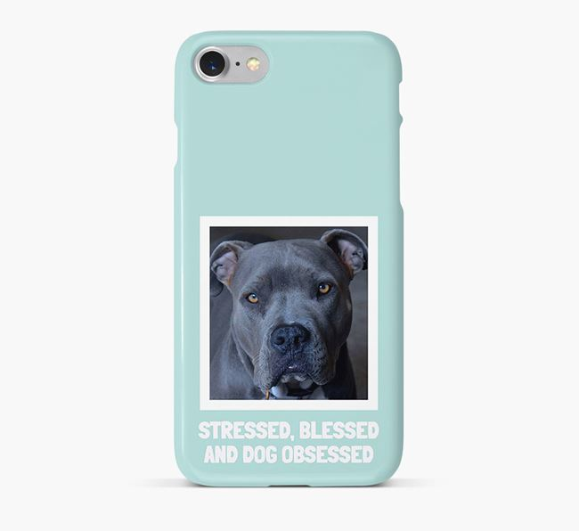 'Stressed, Blessed and Dog Obsessed' Phone Case with photo of your American Pit Bull Terrier