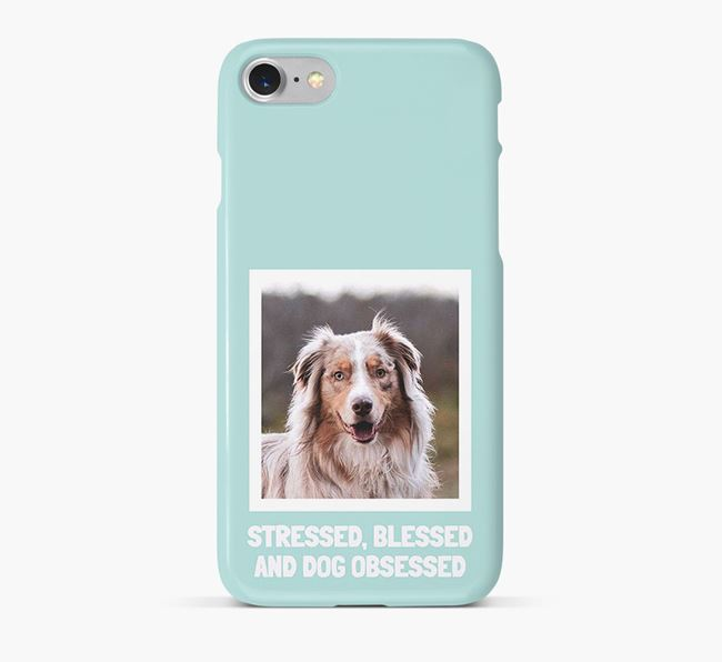 'Stressed, Blessed and Dog Obsessed' Phone Case with photo of your Australian Shepherd