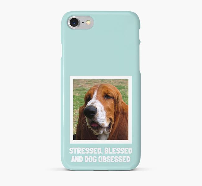 'Stressed, Blessed and Dog Obsessed' Phone Case with photo of your Basset Hound
