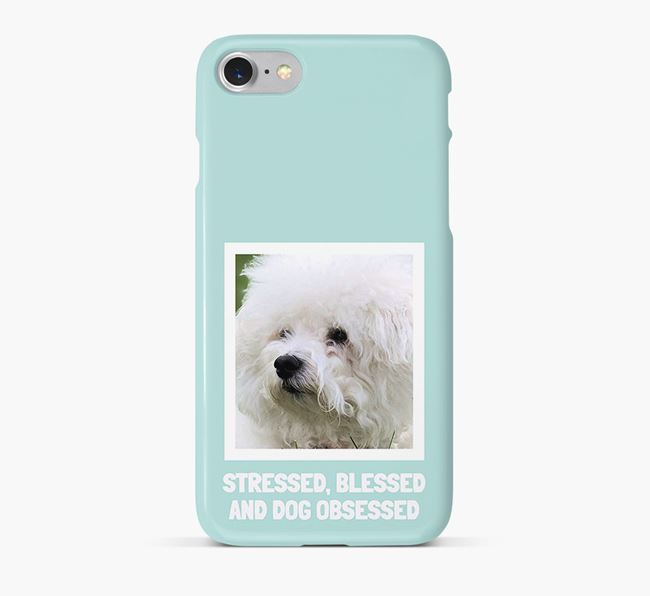 'Stressed, Blessed and Dog Obsessed' Phone Case with photo of your Bichon Frise