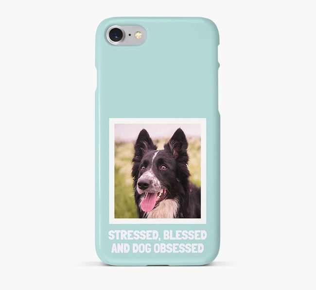 'Stressed, Blessed and Dog Obsessed' Phone Case with photo of your Border Collie