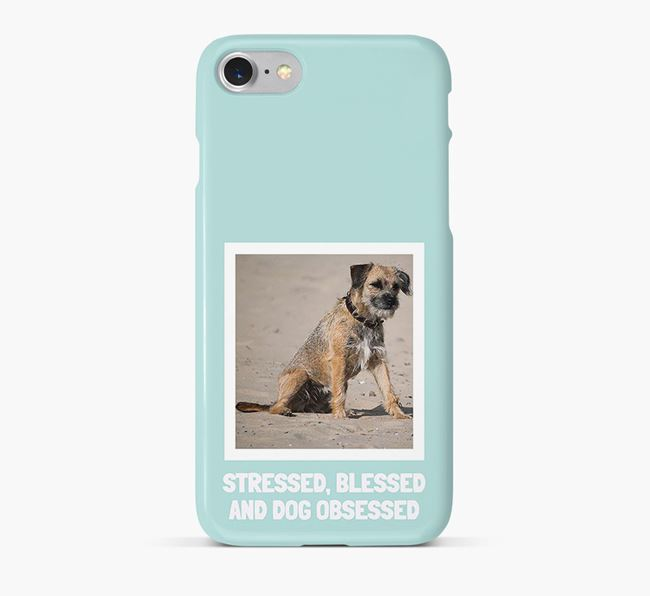 'Stressed, Blessed and Dog Obsessed' Phone Case with photo of your Border Terrier