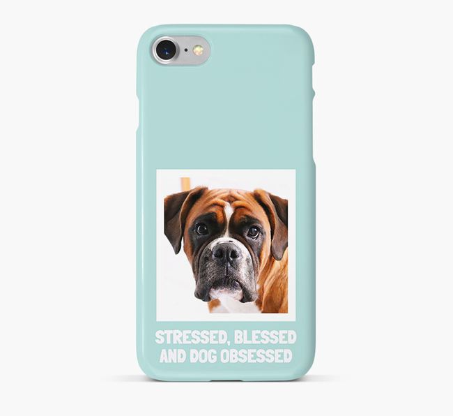 'Stressed, Blessed and Dog Obsessed' Phone Case with photo of your Boxer
