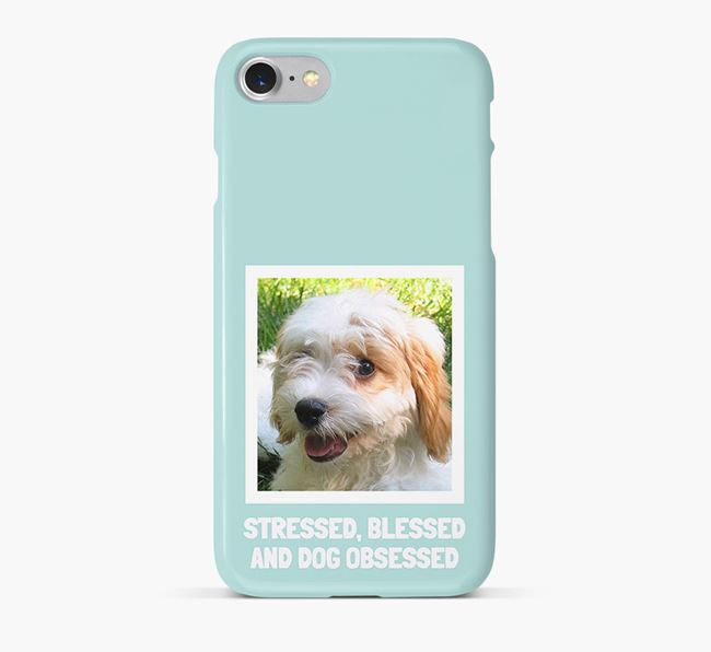'Stressed, Blessed and Dog Obsessed' Phone Case with photo of your Cavachon