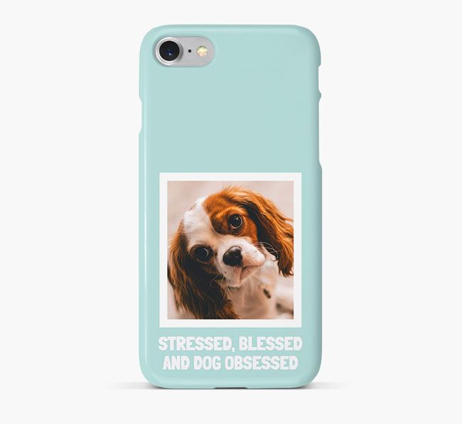 'Stressed, Blessed and Dog Obsessed' Phone Case with photo of your Cavalier King Charles Spaniel