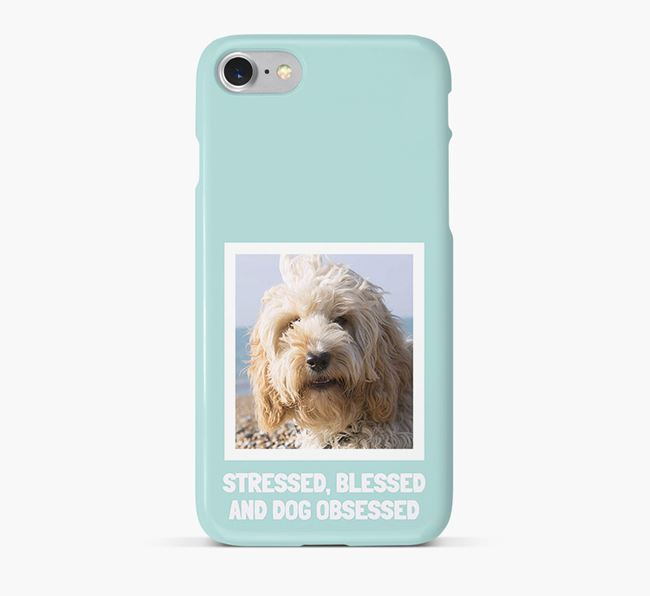 'Stressed, Blessed and Dog Obsessed' Phone Case with photo of your Cockapoo