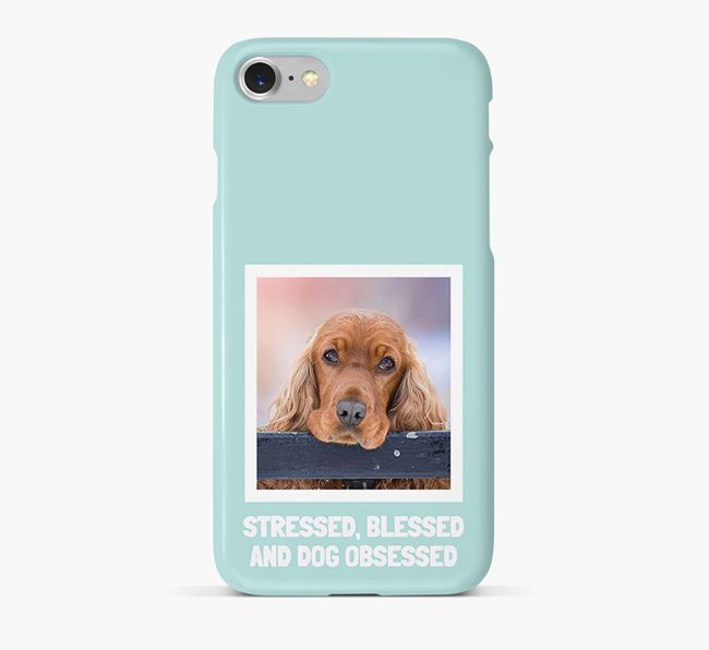 'Stressed, Blessed and Dog Obsessed' Phone Case with photo of your Cocker Spaniel