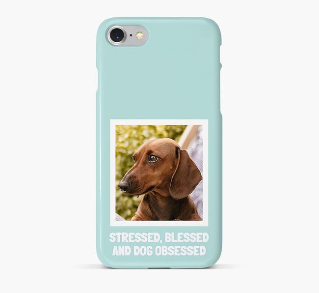 'Stressed, Blessed and Dog Obsessed' Phone Case with photo of your Dachshund