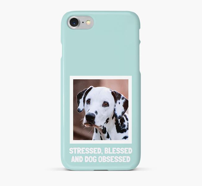 'Stressed, Blessed and Dog Obsessed' Phone Case with photo of your Dalmatian
