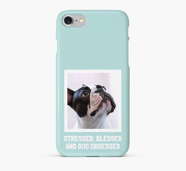 'Stressed, Blessed and Dog Obsessed' Phone Case with photo of your French Bulldog
