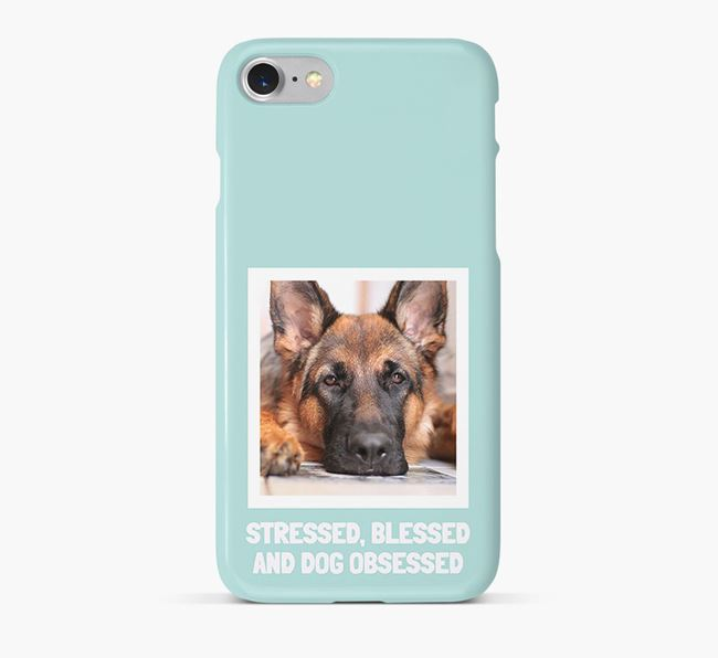 'Stressed, Blessed and Dog Obsessed' Phone Case with photo of your Dog