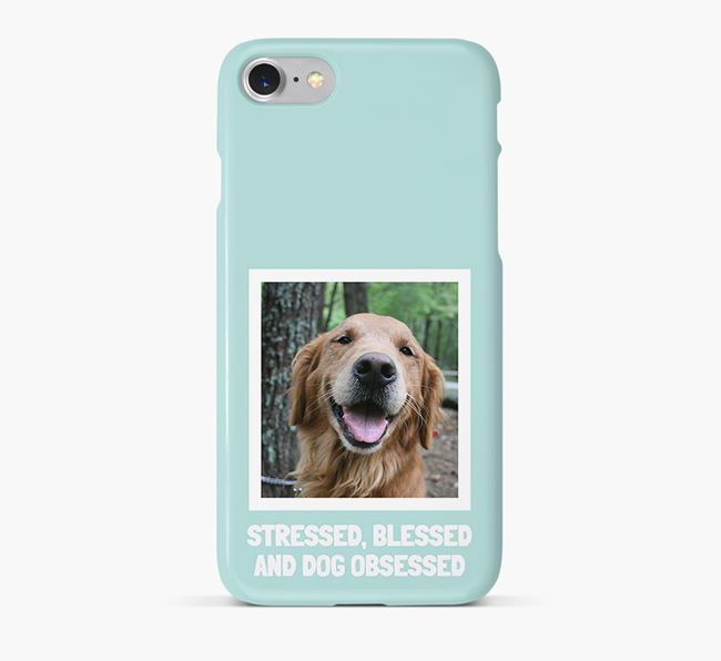 'Stressed, Blessed and Dog Obsessed' Phone Case with photo of your Golden Retriever