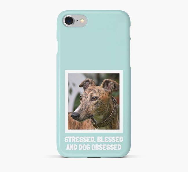 'Stressed, Blessed and Dog Obsessed' Phone Case with photo of your Greyhound