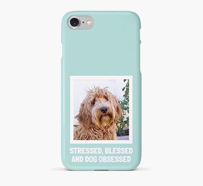 'Stressed, Blessed and Dog Obsessed' Phone Case with photo of your Labradoodle