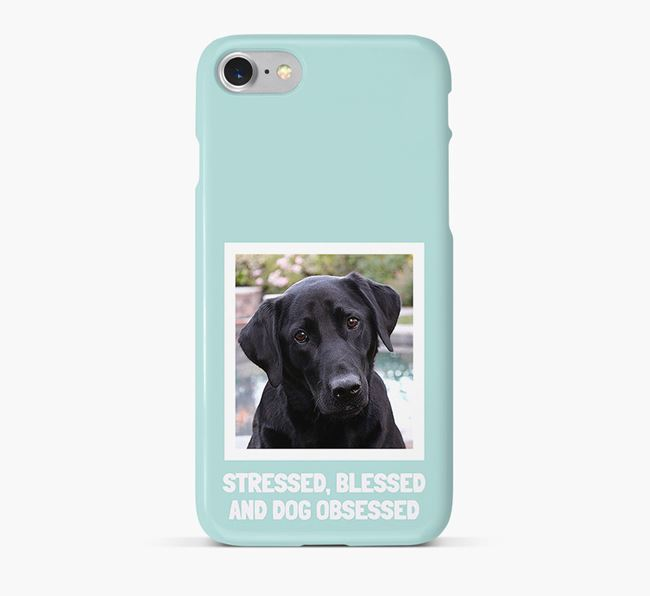 'Stressed, Blessed and Dog Obsessed' Phone Case with photo of your Labrador Retriever