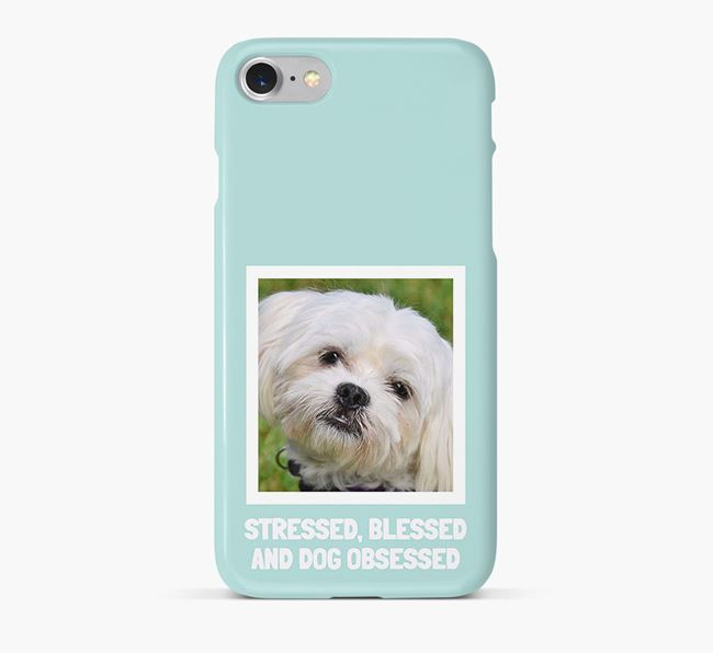 'Stressed, Blessed and Dog Obsessed' Phone Case with photo of your Maltese