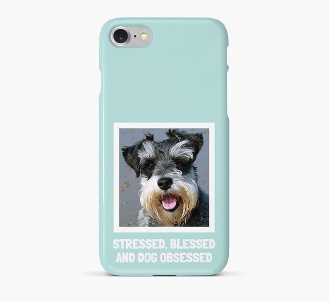 'Stressed, Blessed and Dog Obsessed' Phone Case with photo of your Miniature Schnauzer