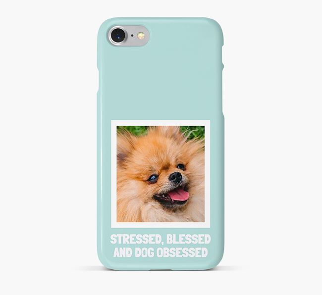 'Stressed, Blessed and Dog Obsessed' Phone Case with photo of your Pomeranian