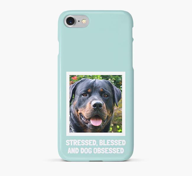 'Stressed, Blessed and Dog Obsessed' Phone Case with photo of your Rottweiler