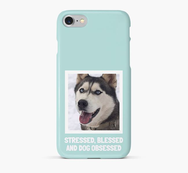 'Stressed, Blessed and Dog Obsessed' Phone Case with photo of your Siberian Husky