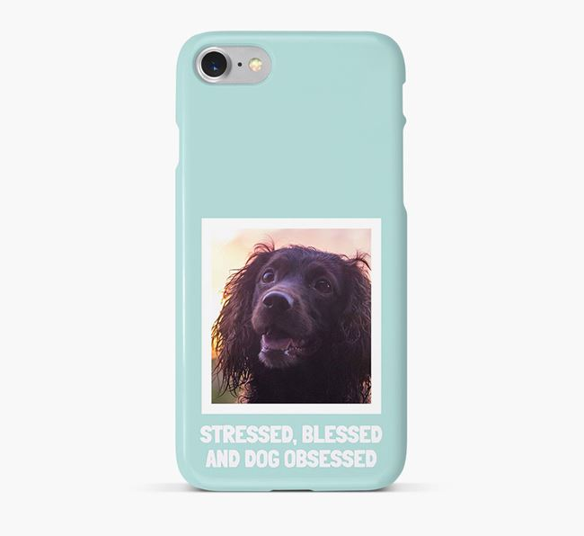 'Stressed, Blessed and Dog Obsessed' Phone Case with photo of your Sprocker