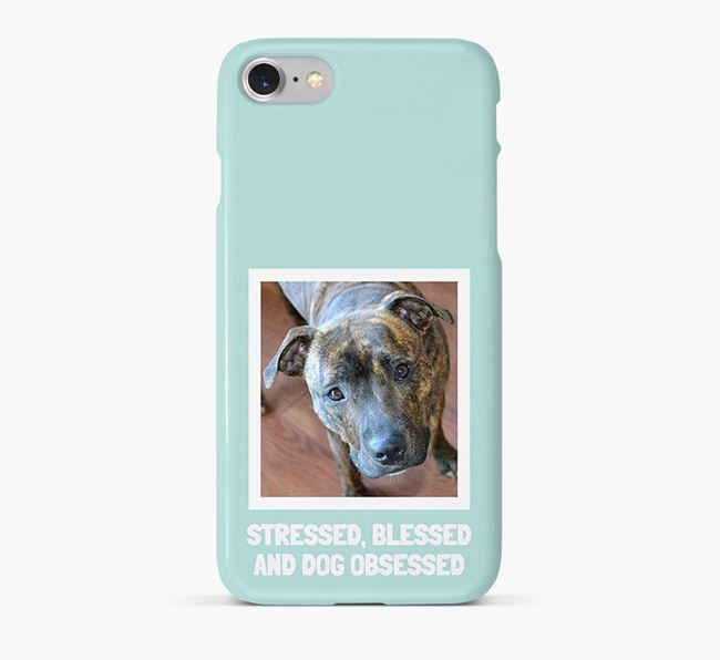 'Stressed, Blessed and Dog Obsessed' Phone Case with photo of your Staffordshire Bull Terrier