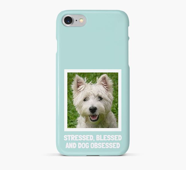 'Stressed, Blessed and Dog Obsessed' Phone Case with photo of your West Highland White Terrier