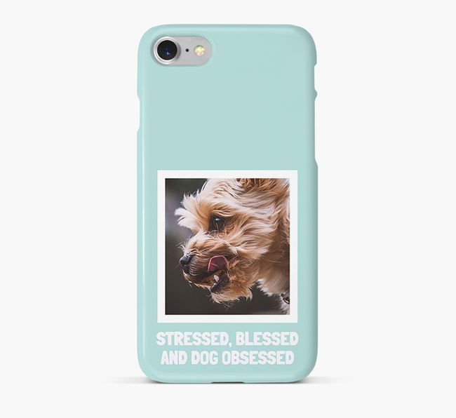 'Stressed, Blessed and Dog Obsessed' Phone Case with photo of your Yorkshire Terrier