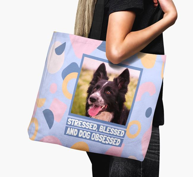 Photo Upload 'Stressed, Blessed and Dog Obsessed' Canvas Bag with Border Collie Picture