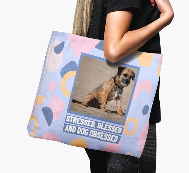 Photo Upload 'Stressed, Blessed and Dog Obsessed' Canvas Bag with Border Terrier Picture