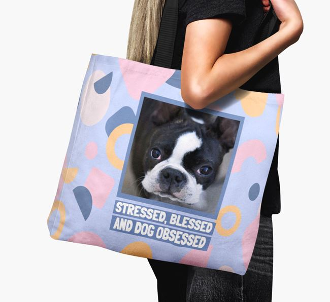 Photo Upload 'Stressed, Blessed and Dog Obsessed' Canvas Bag with Boston Terrier Picture