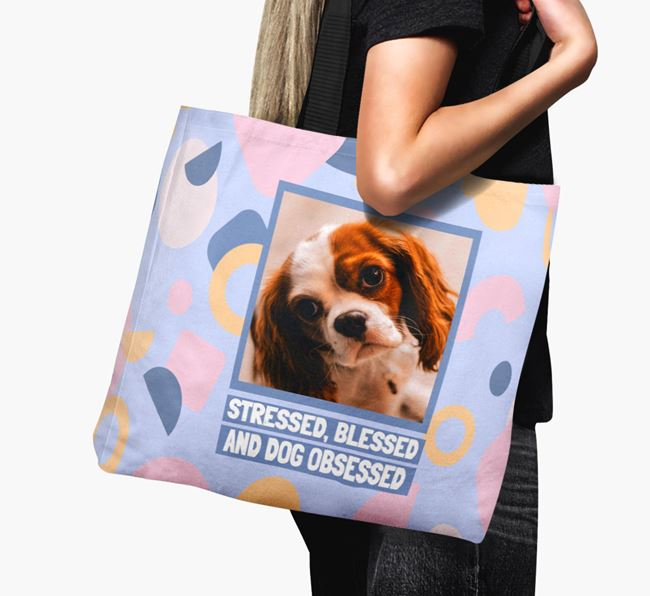 Photo Upload 'Stressed, Blessed and Dog Obsessed' Canvas Bag with Cavalier King Charles Spaniel Picture
