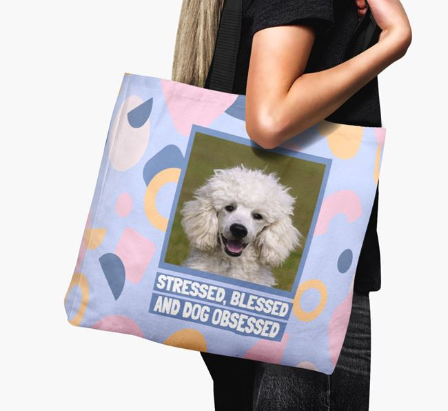 Photo Upload 'Stressed, Blessed and Dog Obsessed' Canvas Bag with Poodle Picture
