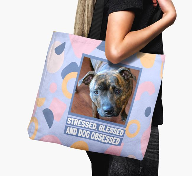Photo Upload 'Stressed, Blessed and Dog Obsessed' Canvas Bag with Staffordshire Bull Terrier Picture