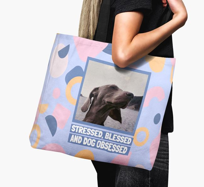 Photo Upload 'Stressed, Blessed and Dog Obsessed' Canvas Bag with Weimaraner Picture