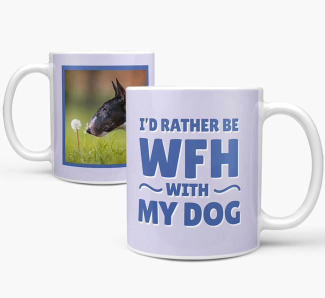 'I'd rather be WFH with my dog' Mug with Photo of your Bull Terrier