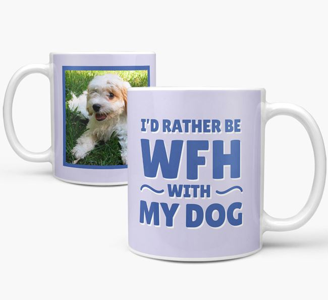 'I'd rather be WFH with my dog' Mug with Photo of your Cavachon