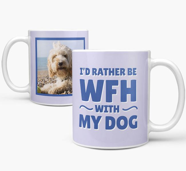'I'd rather be WFH with my dog' Mug with Photo of your Cockapoo