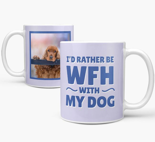 'I'd rather be WFH with my dog' Mug with Photo of your Cocker Spaniel