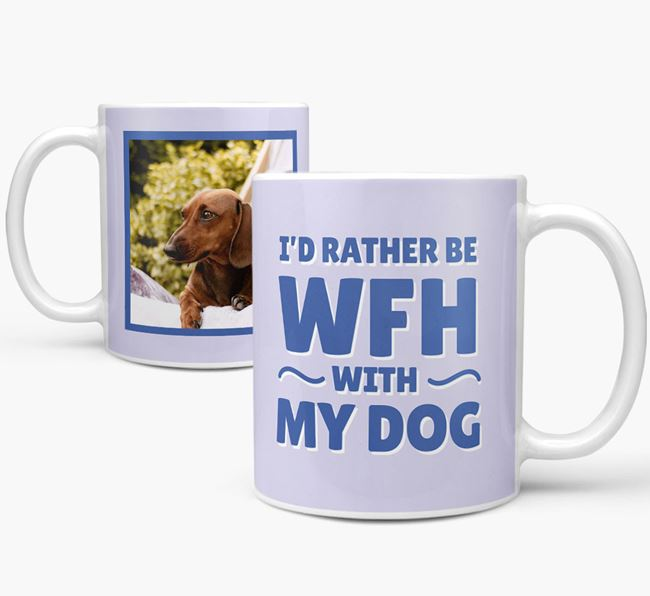 'I'd rather be WFH with my dog' Mug with Photo of your Dachshund