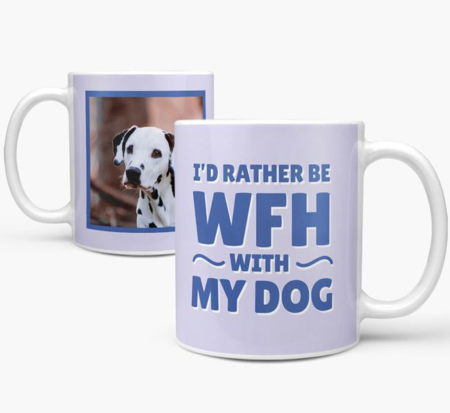 'I'd rather be WFH with my dog' Mug with Photo of your Dog