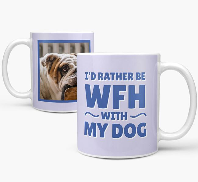 'I'd rather be WFH with my dog' Mug with Photo of your English Bulldog