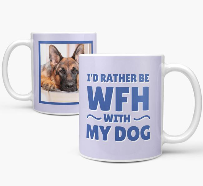 'I'd rather be WFH with my dog' Mug with Photo of your German Shepherd