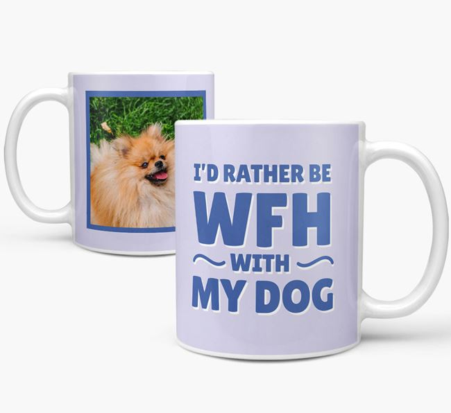 'I'd rather be WFH with my dog' Mug with Photo of your Pomeranian