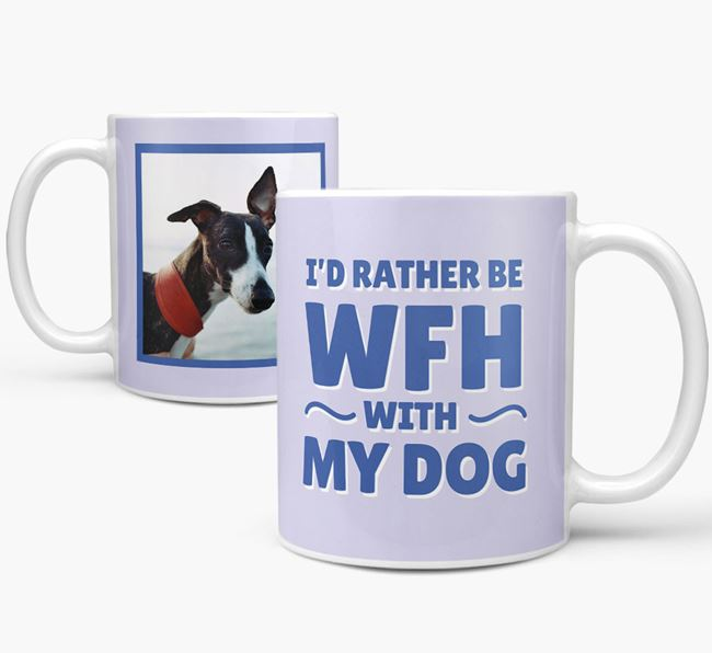 'I'd rather be WFH with my dog' Mug with Photo of your Whippet