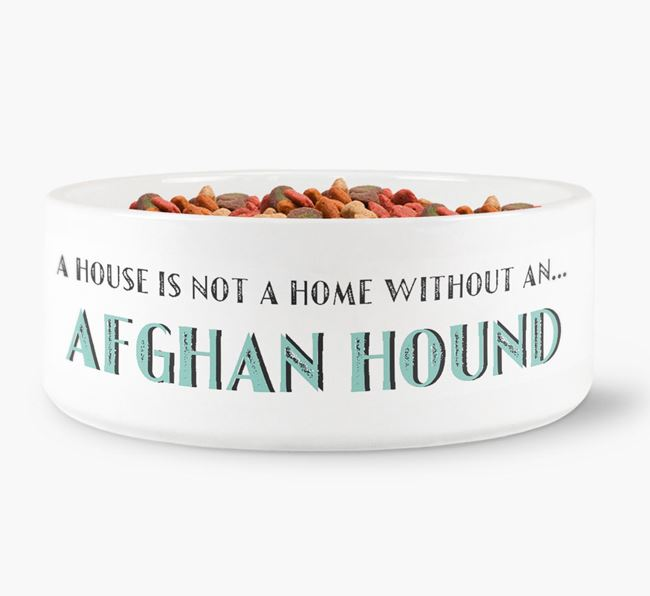 'A House Is Not A Home Without My Afghan Hound' Dog Bowl