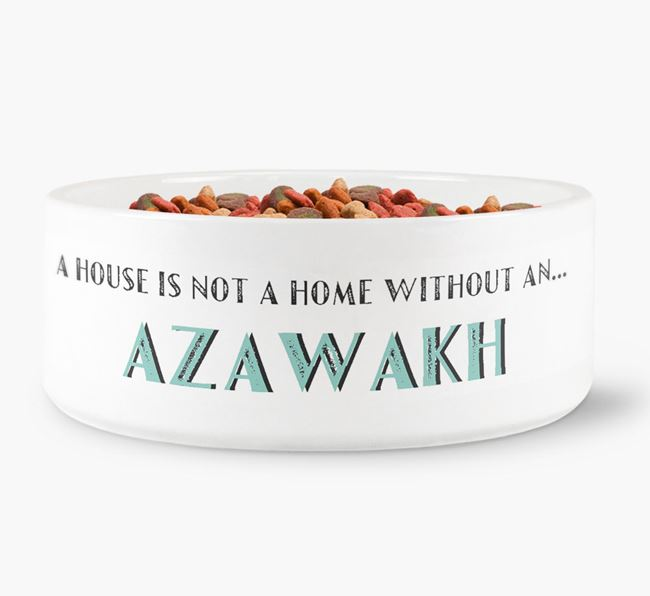'A House Is Not A Home Without My Azawakh' Dog Bowl