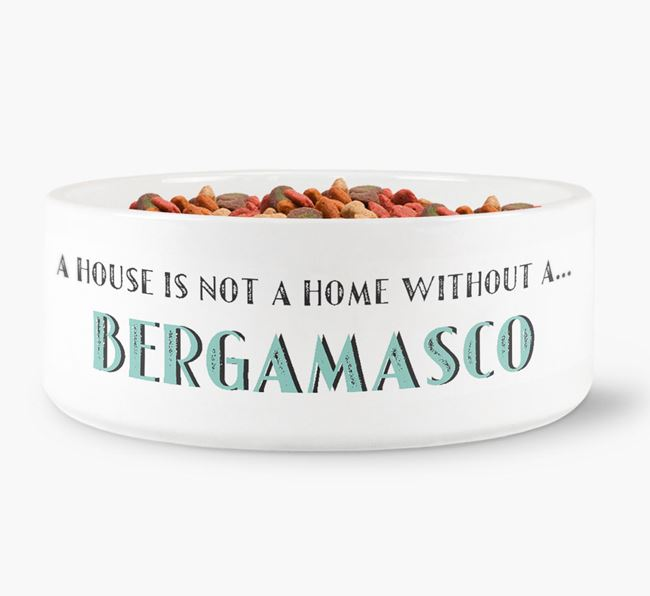 'A House Is Not A Home Without My Bergamasco' Dog Bowl