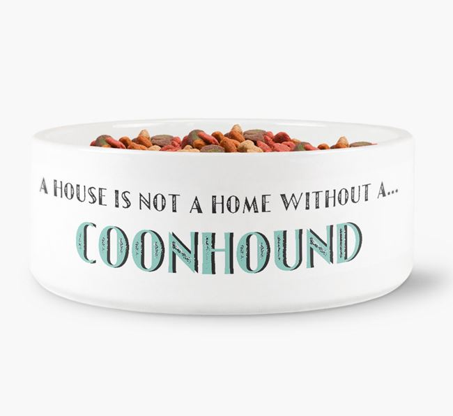 'A House Is Not A Home Without My Black and Tan' Dog Bowl