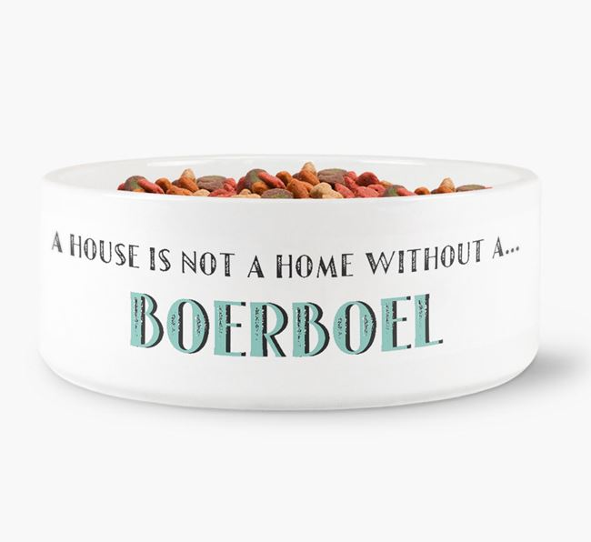 'A House Is Not A Home Without My Boerboel' Dog Bowl